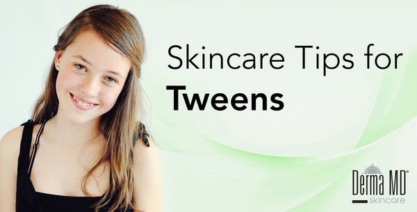 Skincare Tips for Tweens | Derma MD Canada