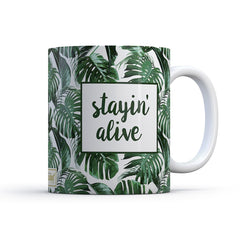 Coffee Mug Stayin Alive