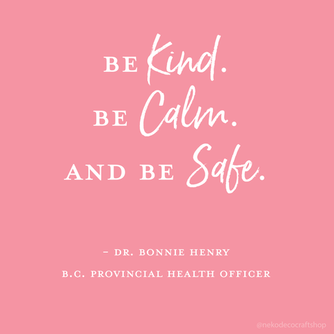 Be kind calm and safe Dr Bonnie Henry