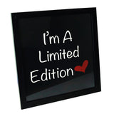 QUADRO I AM A LIMITED EDITION