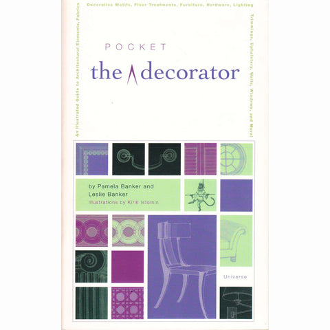 The Pocket Decorator: An Illustrated A to Z Handbook to the Essential Language of Interior Design