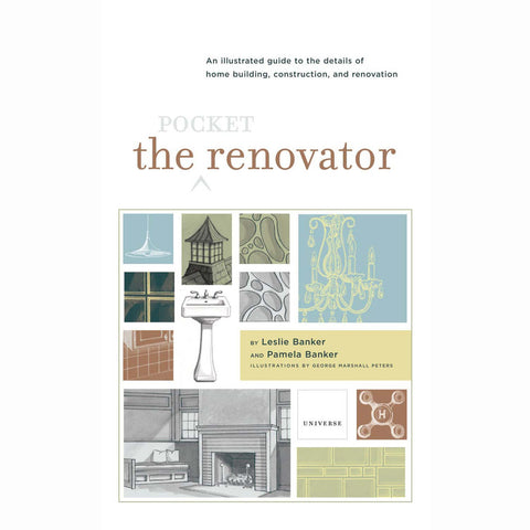 The Pocket Renovator: An Illustrated Guide to the Language of Renovation and Home Improvement