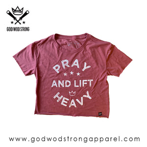 PRAY AND LIFT HEAVY WOMENS CROP