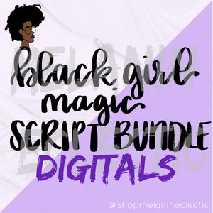 Black Girl Magic Script Bundle 1 - Digital