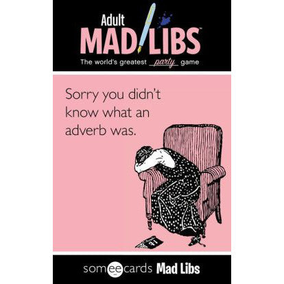 Someecards Mad Libs (Adult Mad Libs)
