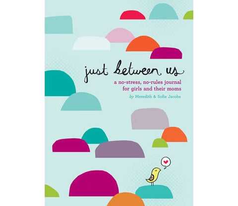 Just Between Us: A Journal For Girls and Their Moms