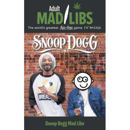 Snoop Dogg Mad Libs (Adult Mad Libs)
