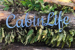 Cabin Life Cursive Rustic Word Art Sign