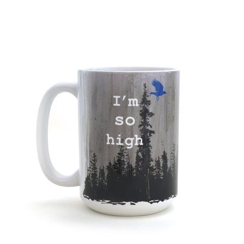 I'm So High Ceramic Mugs
