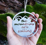 Mountains Are Calling Steel Ornament