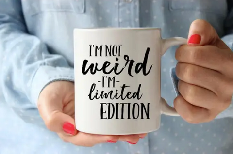 I'm Not Weird I'm Limited Edition Mug
