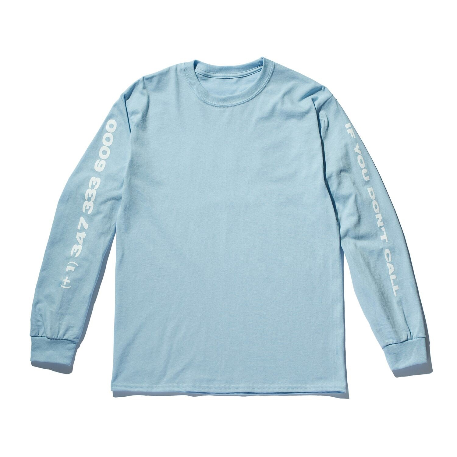 """If You Don't Call"" Long Sleeve - Light Blue"