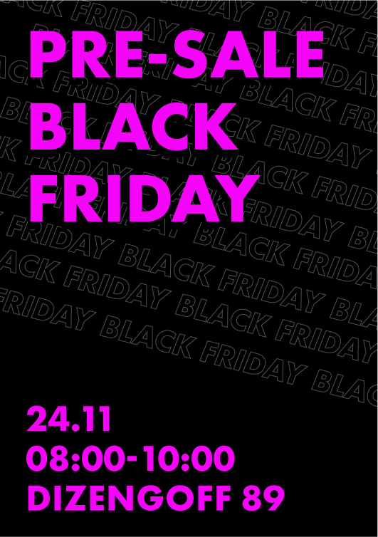 PRE-SALE STORE BLACK FRIDAY 24/11