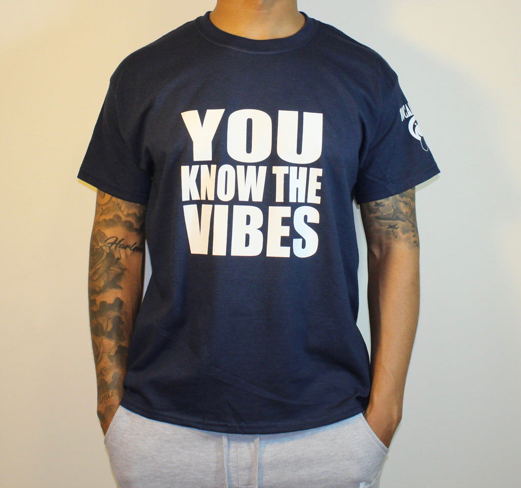 You Know The Vibes T shirt