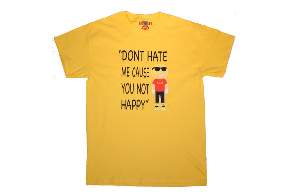 "NEW Bucaleany ""DON'T HATE ME CAUSE YOU NOT HAPPY"" T-shirt"