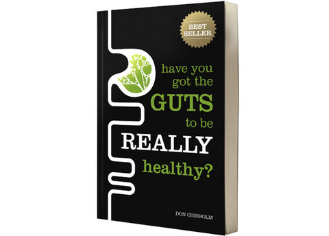 Have You Got the Guts to be Really Healthy - Don Chisholm