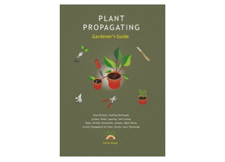 Aracaria Guides - Plant Propagating Gardener's Guide