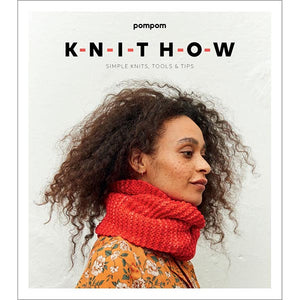 Knit How -  Simple Knits, Tools, & Tips