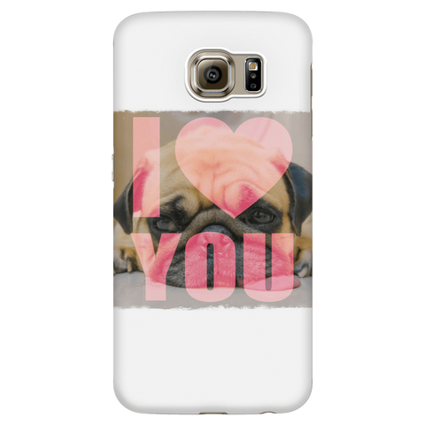 teelaunch Phone Cases Galaxy S6 Pug Loves You Phone Case
