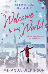 Welcome to My World by Miranda Dickinson - signed by the author