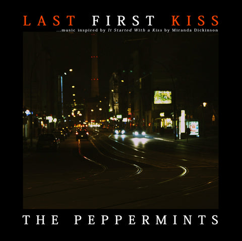 Last First Kiss - music inspired by It Started With a Kiss