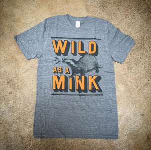 Wild as a Mink Tee - Adult