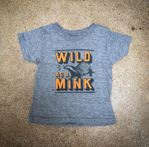 Wild as a Mink Tee - Kids