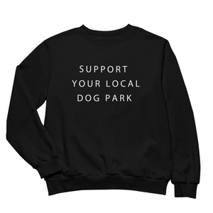 Support Your Local Dog Park Crewneck | Black