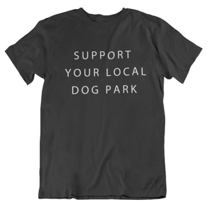 Support Your Local Dog Park Tee | Black
