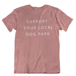 Support Your Local Dog Park Tee | Mauve