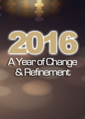 2016 - A Year of Change & Refinement
