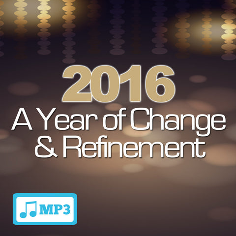 2016: A Year of Change & Refinement Part 3 - 1/11/16