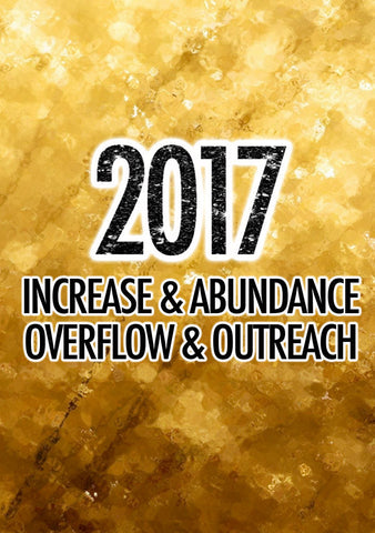 2017 - Increase, Abundance, Overflow, & Outreach