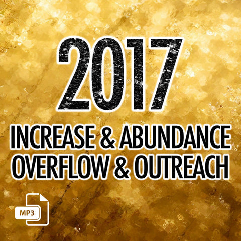 2017 - Increase & Abundance, Overflow & Outreach Part 2 - 1/8/16