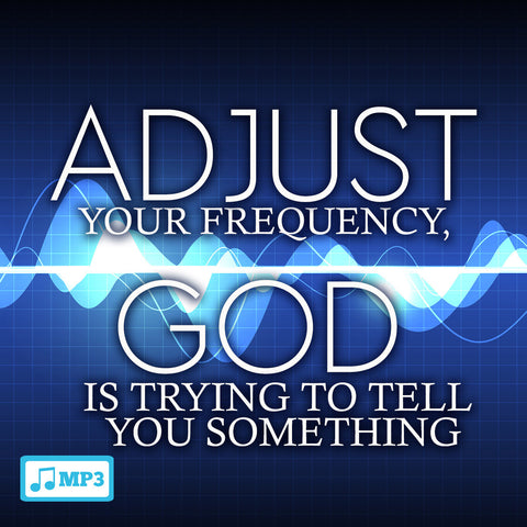 Adjust Your Frequency... 8/4/16