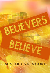 Believers Believe