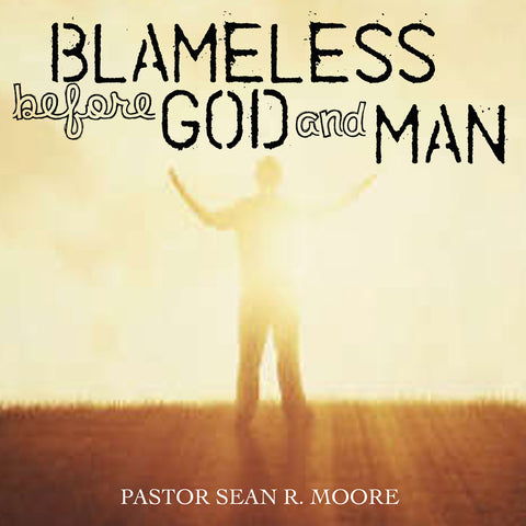 Blameless Before God & Man Pt 1  - 12/7/14