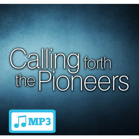 Calling Forth The Pioneers Pt. 3 - 8/5/15