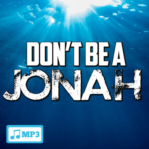 Don't Be A Jonah - 7/6/16