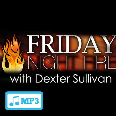 Friday Night Fire with Dexter Sullivan - 10/2/15