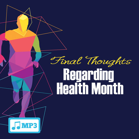 Final Thoughts Regarding Health Month - 8/31/16
