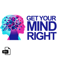 Get Your Mind Right - 11/8/17
