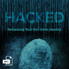 Hacked: Reclaiming Your God Given Identity - Part 1