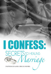 I Confess: Secrets To Healing Marriage
