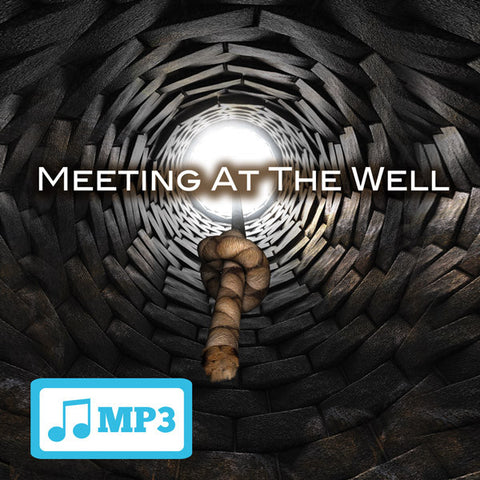Meeting at the Well - 7/15/15