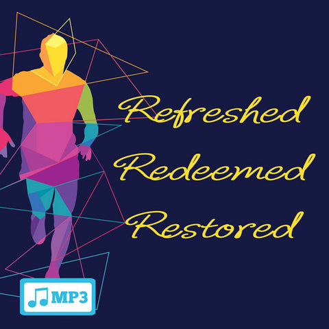 Refreshed, Redeemed, Restored - 8/17/16