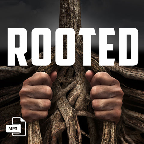 Rooted Part 1 - 9/3/17