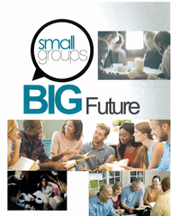 Small Groups Big Future MP3 Series