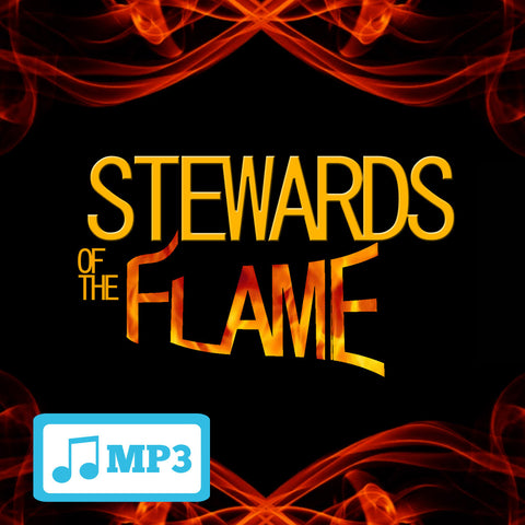 Stewards of the Flame Part 2 - 10/1/14