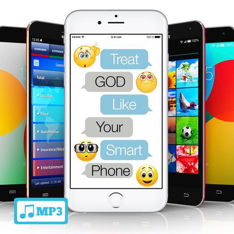 Treat God Like Your Smartphone Part 6 & 7- 10/23/16